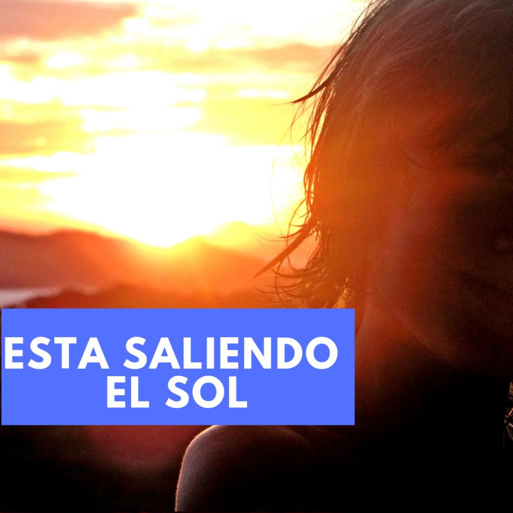 ESTA SALIENDO EL SOL